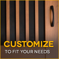 Customize to fit your needs